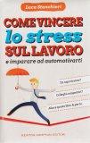 come vincere lo stress sul lavoro libro