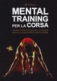mental training per la corsa libro